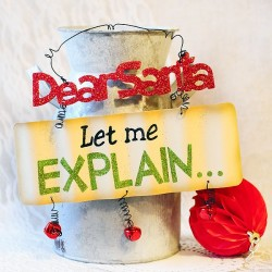 "Cartel decorativo Navidad ""Dear Santa, Let Me Explain..."""